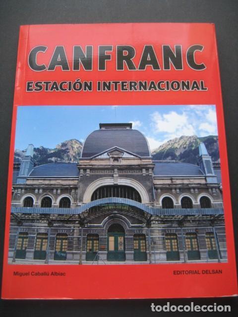 LIBRO CANFRANC ESTACION INTERNACIONAL (Juguetes - Trenes - Varios)