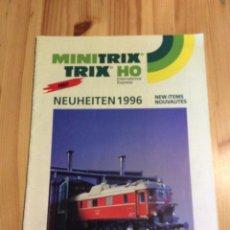 Trenes Escala: CATALOGO TRENES MINITRIX TRIX HOM1996. Lote 145172409