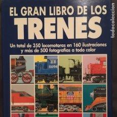 Trenes Escala: EL GRAN LIBRO DE LOS TRENES. Lote 156652576