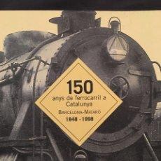 Trenes Escala: 150 ANYS DE FERROCARRIL A CATALUNYA BARCELONA-MATARÓ 1848 -1998. Lote 156916677