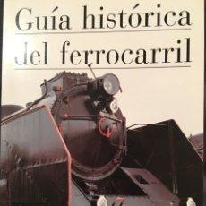 Trenes Escala: GUÍA HISTÓRICA DEL FERROCARRIL. Lote 156917396