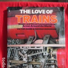 Trenes Escala: THE LOVE OF TRAINS : STEAM AND DIESEL LOCOMOTIVES IN ACTION AROUND THE WORLD (EN INGLES). Lote 157984706