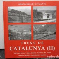 Trenes Escala: LIBRO TRENS DE CATALUNYA II, DE JAUME GRAS - FERROCARRIL OLOT-GIRONA - COMO NUEVO. Lote 160192622