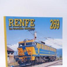 Trenes Escala: LA TRACCIÓN ELÉCTRICA LOCOMOTORA RENFE 269 (JOSEP MIQUEL SOLÉ / JAUME ROCA), 2003. OFRT. Lote 187472423