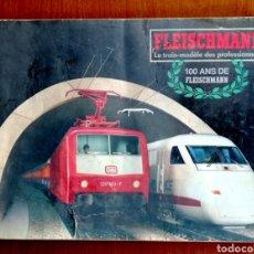 Trenes Escala: CATÁLOGO MAQUETAS TREN FLEISCHMANN 1987. 100 AÑOS. FRANCÉS. JUGUETE ANTIGUO. Lote 182695353