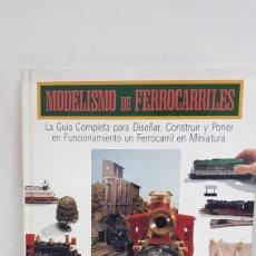 Trenes Escala: LIBRO MODELISMO DE FERROCARRILES GUÍA COMPLETA PARA DISEÑAR CONSTRUIR FERROCARRIL MINIATURA 28X22CMS. Lote 192889735