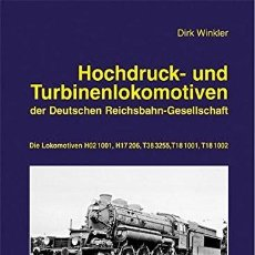 Trenes Escala: LOCOMOTORA HOCHDRUCK- UND TURBINENLOKOMOTIVEN DER DEUTSCHEN REICHSBAHN-GESELLSCHAFT. Lote 202904173