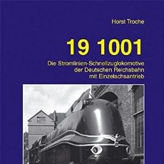 Trenes Escala: LOCOMOTORA 19 1001. DIE STROMLINIEN-SCHNELLZUGLOKOMOTIVE DER DEUTSCHEN REICHSBAHN MIT EINZELACHSANT. Lote 202904592
