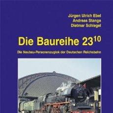 Trenes Escala: LOCOMOTORA DIE BAUREIHE 23.10: DIE NEUBAU-PERSONENZUGLOK DER DEUTSCHEN REICHSBAHN. Lote 202905097