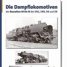 Trenes Escala: LOCOMOTORA DIE DAMPFLOKOMOTIVEN DER BAUREIHEN 50 BIS 53 DER DRG, DRB, DB UND DR. Lote 202906423