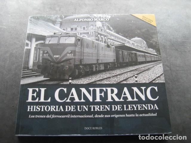 LIBRO EL CANFRANC HISTORIA DE UN TREN DE LEYENDA. TRENES FERROCARRIL. POR ALFONSO MARCO (Juguetes - Trenes - Varios)