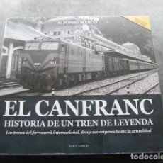Trenes Escala: LIBRO EL CANFRANC HISTORIA DE UN TREN DE LEYENDA. TRENES FERROCARRIL. POR ALFONSO MARCO. Lote 203837973