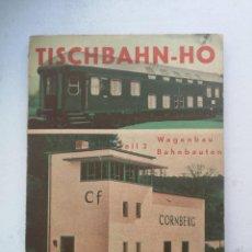 Trenes Escala: ANTIGUO LIBRO DE TISCHBAHN - H0 - 1954 - CONSTRUCCION DE VAGONES - WAGENBAU BAHNBAUTEN - EN BUEN EST. Lote 205037972