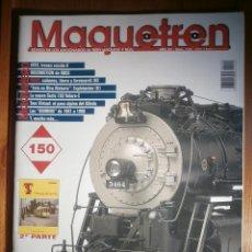 Trenes Escala: REVISTA - MAQUETREN - AFICIONADOS TREN, TRENES ELÉCTRICOS A ESCALA Y MAQUETAS,, FERROVIARIOS Nº 150. Lote 206468651