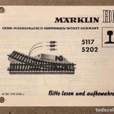 Trenes Escala: MARKLIN HO 5117 5202. INSTRUCCIONES ORIGINALES DESVÍOS ELECTROIMÁN (1970). DESPLEGABLE.. Lote 216787783