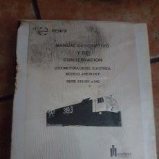Trenes Escala: RENFE. MANUAL DESCRIPTIVO Y DE CONSERVACIÓN DE LOCOMOTORAS SERIE 319.301 A 340. Lote 241754750