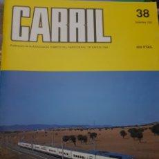 Trenes Escala: FERROCARRIL. REVISTA CARRIL N°38 ESPECIAL AVE DICIEMBRE 1992. Lote 251413820