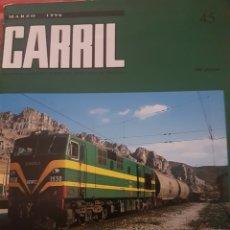 Trenes Escala: FERROCARRIL. REVISTA CARRIL N°45 MARZO 1996. Lote 251503940