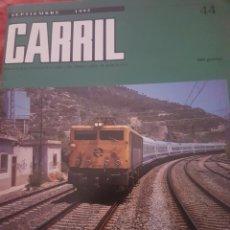 Trenes Escala: FERROCARRIL. REVISTA CARRIL N°44 SEPTIEMBRE 1995. Lote 251504195