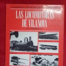 Trenes Escala: MODELISMO FERROVIARIO. LAS LOCOMOTORAD DE VILANOVA. Lote 292534523