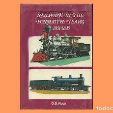 Trenes Escala: LIBRO INGLÉS RAILWAYS IN THE FORMATIVE YEARS (1851-1895). HISTORIA FERROCARIL (OCASIÓN). Lote 296934473