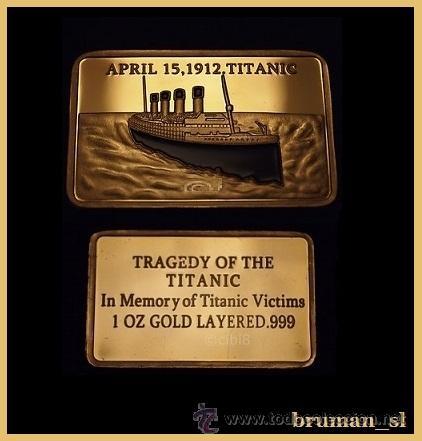 BONITO LINGOTE ORO CONMEMORATIVO A LAS VICTIMAS DEL HUNDIMIENTO DEL TITANIC EN 1912 (Numismática - Medallería - Trofeos y Conmemorativas)