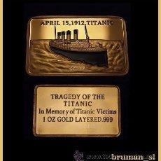 Trofeos y medallas: BONITO LINGOTE ORO CONMEMORATIVO A LAS VICTIMAS DEL HUNDIMIENTO DEL TITANIC EN 1912. Lote 214882311