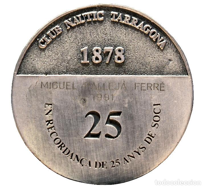 Trofeos y medallas: GRAN MEDALLA CLUB NAUTIC TARRAGONA CATEGORIA PLATA 25 ANYS DE SOCI - Foto 3 - 62893128