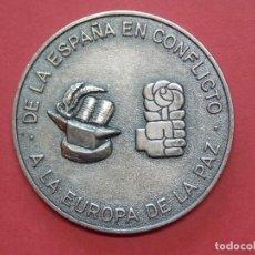 Trofeos y medallas: MEDALLA - DE LA ESPAÑA EN CONFLICTO A LA EUROPA DE LA PAZ - PARTIDO PSOE ,1989 , ESPAÑA .. L580. Lote 187429910