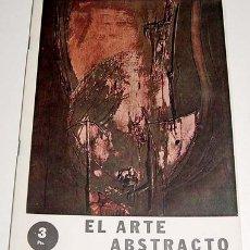 Varios objetos de Arte: CASTRO ARINES, JOSÉ - EL ARTE ABSTRACTO - PINTURA ESPAÑOLA ARTE ABSTRACTO ED. PUBLICACIONES ESPAÑOL. Lote 626805