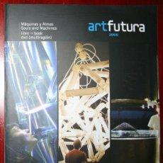 Varios objetos de Arte: LIBRO ART FUTURA 2008 - MÁQUINAS Y ALMAS - EN ESPAÑOL/ INGLÉS. Lote 22801345