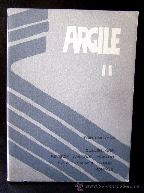 ARGILE II. PRIMAVERA 1974. TEXTOS DE REVERDY, WALDROP, JACKSON.ILUSTRADO PALAZUELO/ GRIS. (Arte - Varios Objetos de Arte)