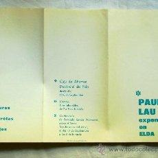 Varios objetos de Arte: CAJA DE AHORROS PROVINCIAL DE ELDA (ALICANTE) - TRÍPTICO EXPOSICIÓN DE PAUL LAU - AÑO 1971. Lote 32543564