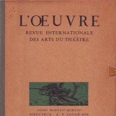 Varios objetos de Arte: L'OEUVRE: REVUE INTERNATIONALE DES ARTS DU THEATRE. EJEMPLAR RARO Y CPMPLETO. Lote 32814788