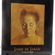 Varios objetos de Arte: JAIME DE JARAÍZ. UN CLÁSICO DEL SIGLO XX. Lote 36079489