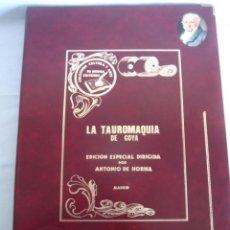 Varios objetos de Arte: LA TAUROMAQUIA DE GOYA EDICION ESPECIAL POR ANTONIO DE HORNA 40 LAMINAS. Lote 43041423