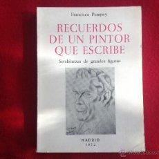 Varios objetos de Arte: RECUERDOS DE UN PINTOR QUE ESCRIBE, DE FRANCISCO POMPEY, MADRID 1972. Lote 45977490