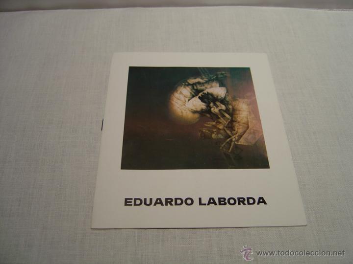 FOLLETO EXPOSICION EDUARDO LABORDA (Arte - Varios Objetos de Arte)
