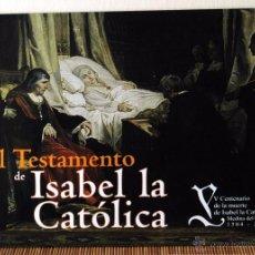 Varios objetos de Arte: EL TESTAMENTO DE ISABEL LA CATÓLICA. V CENTENARIO DE LA MUERTE DE ISABEL LA CATÓLICA.. Lote 49147031