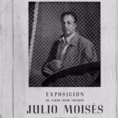 Varios objetos de Arte: EXPOSICIÓN DEL INSIGNE PINTOR TORTOSINO JULIO MOISÉS - CASINO TARRAGONA . Lote 118280458