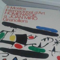 Varios objetos de Arte: CARTEL, 1ª MOSTRA INTERNACIONAL D´ART HOMENATGE A JOAN MIRO GRANOLLERS. Lote 80742498