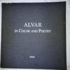 Varios objetos de Arte: ALVAR IN COLOR AND POETRY -ALVAR SUÑOL MUÑOZ RAMOS-EDICION GESMAX-AÑO 2005. Lote 124572559