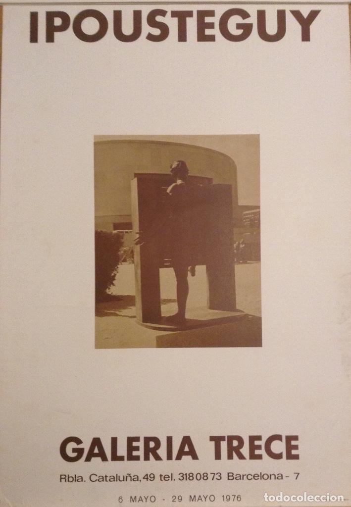 IPOUSTEGUY CARTEL EXPOSICIÓN GALERIA TRECE 1976 (Arte - Varios Objetos de Arte)