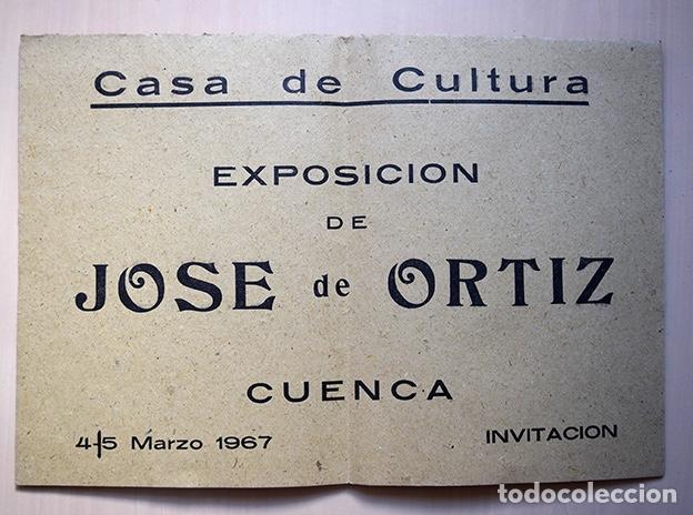 JOSÉ DE ORTIZ – CARTEL INVITACIÓN EXPOSICIÓN EN CASA DE CULTURA DE CUENCA, 1967. TEXTO MORENO GALVÁN (Arte - Varios Objetos de Arte)