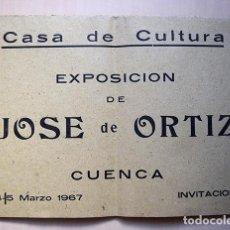 Varios objetos de Arte: JOSÉ DE ORTIZ – CARTEL INVITACIÓN EXPOSICIÓN EN CASA DE CULTURA DE CUENCA, 1967. TEXTO MORENO GALVÁN. Lote 140437478