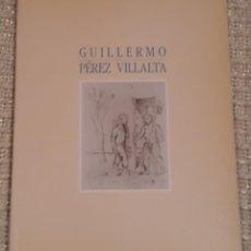 Varios objetos de Arte: GUILLERMO PÉREZ VILLALTA. Lote 153889302