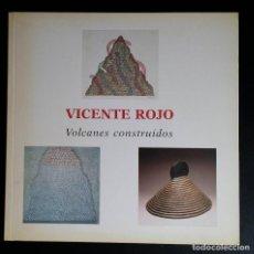 Varios objetos de Arte: VICENTE ROJO: VOLCANES CONSTRUIDOS, 2006. Lote 167293764