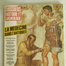 Varios objetos de Arte: DOSSIERS HISTOIRE ET ARCHEOLOGIE MAGAZINE LA MEDICINE ANTIQUE. Lote 172917714