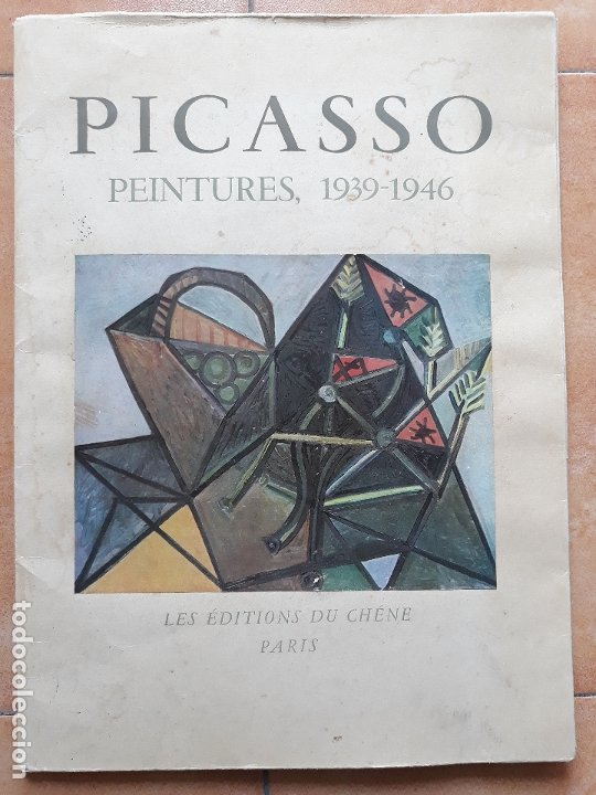 PICASSO PEINTURES 1939-1946 ROBERT DESNOS- EDICIÓN DU CHENE PARIS FRANCIA 1950 (Arte - Varios Objetos de Arte)