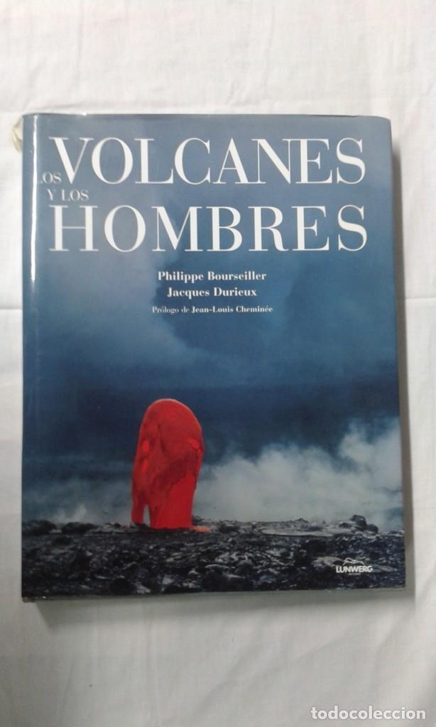 LOS VOLCANES Y LOS HOMBRES, EDITA LUNWERG (Arte - Varios Objetos de Arte)